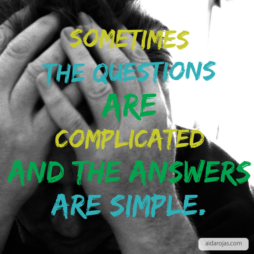 Questions Complicated Answers Are Simple