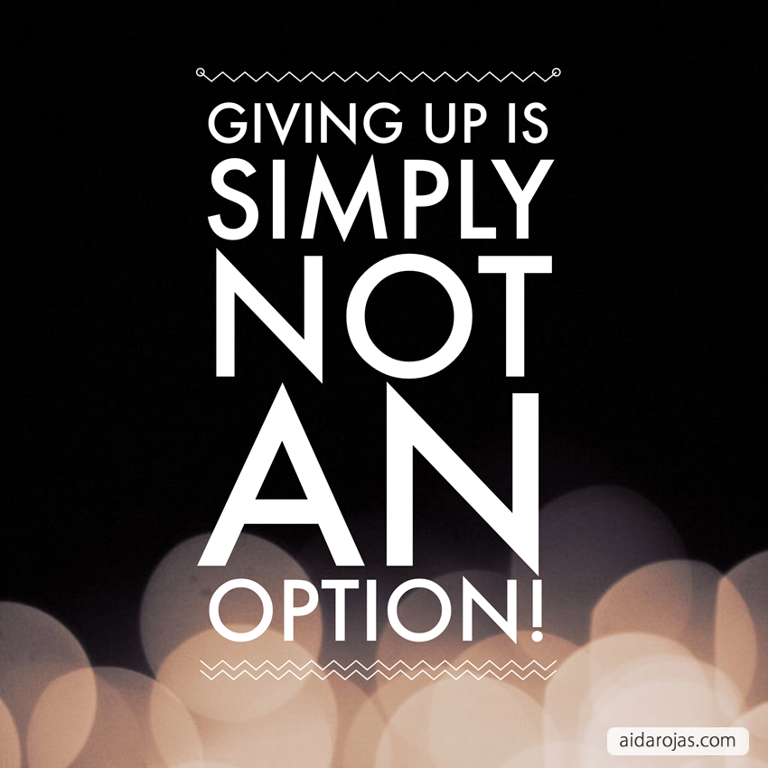 giving-up-not-option