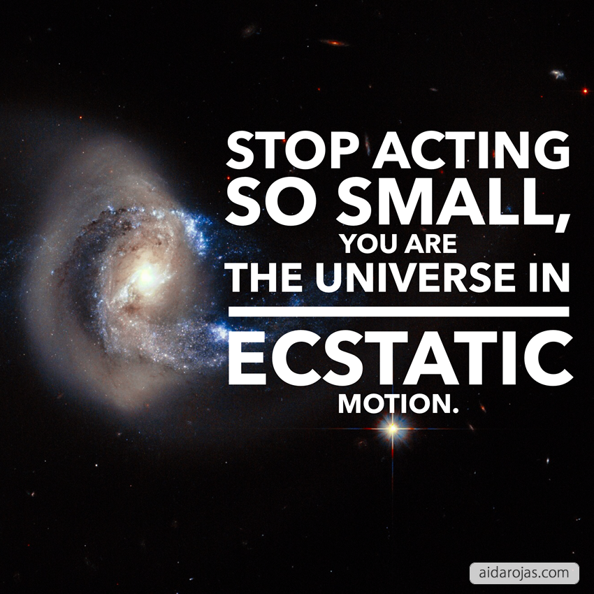 stop-acting-small-you-are-the-universe