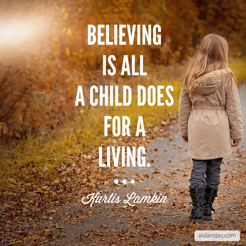 Believing is all a child does