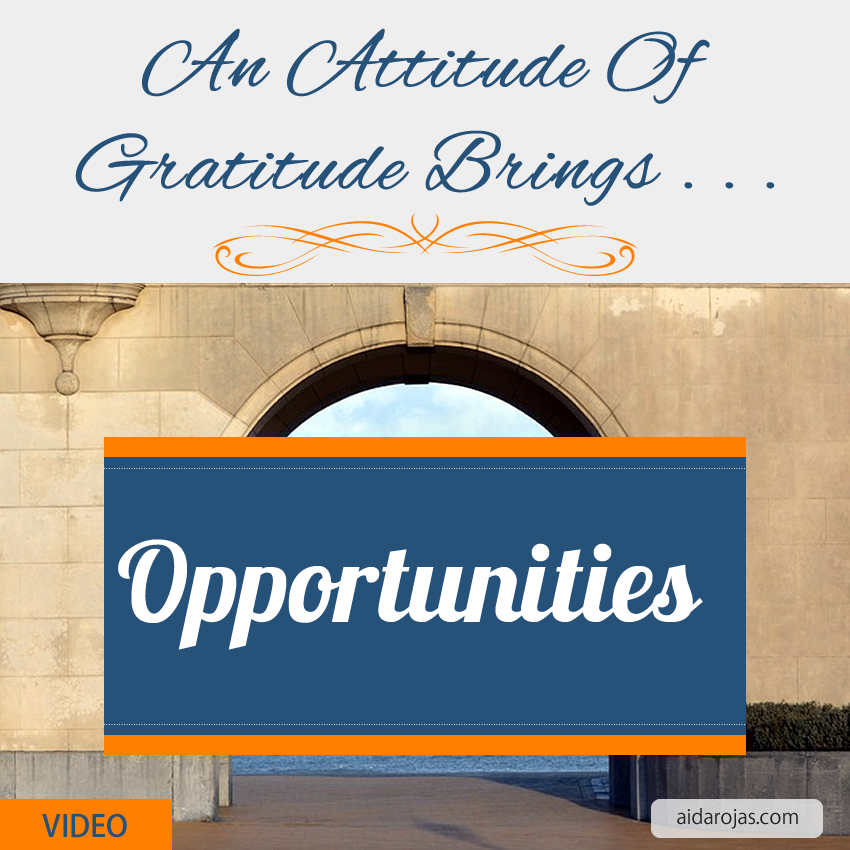 Having An Attitude of Gratitude Brings Opportunities