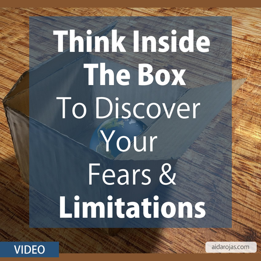 Thinking Inside of The Box To Discover Your Fears and Limitations