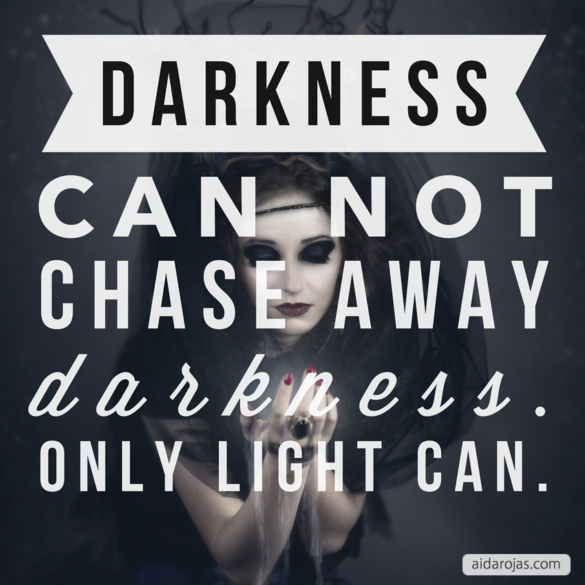 darkness-can-not-chase-away-darkness