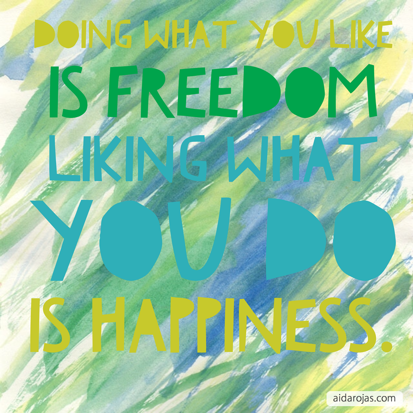 doing-what-you-love-is-freedom