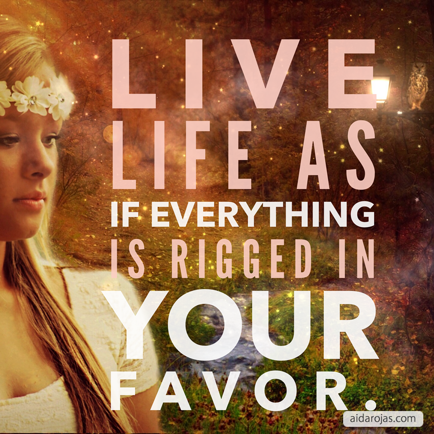 life-is-rigged-in-your-favor