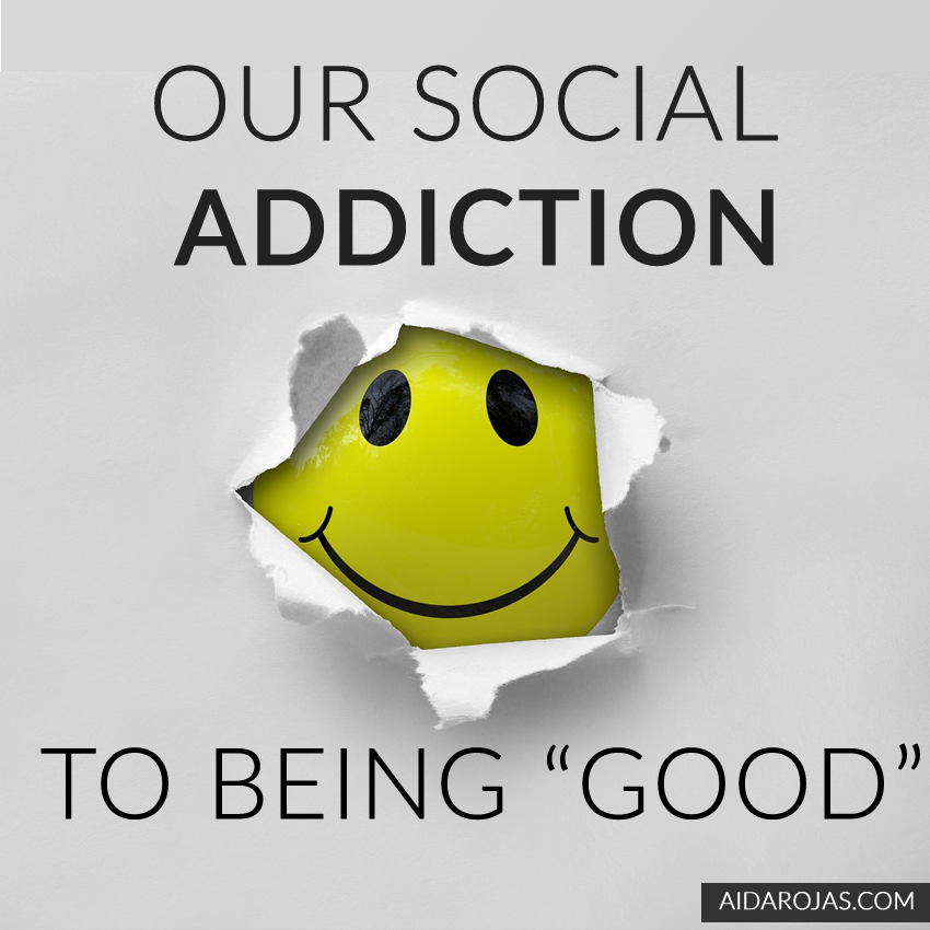 Our Social Addiction to Being Good