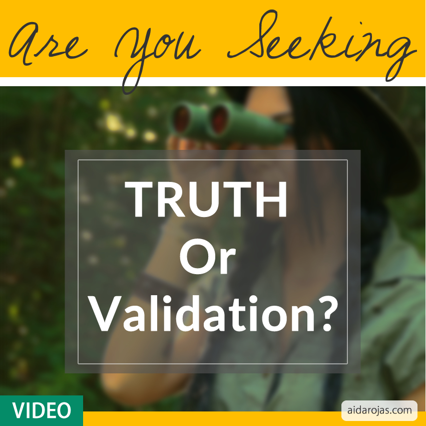 Are You Seeking Truth Or Validation?